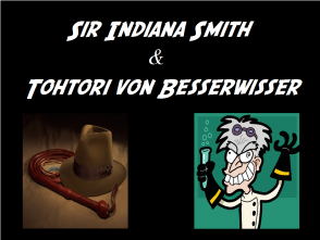 TRI VON BESSERWISSER + SIR INDIANA SMITH 2.0